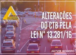 ALTERAÇÕES DO CÓDIGO DE TRÂNSITO BRASILEIRO PELA LEI N. 13.281/16