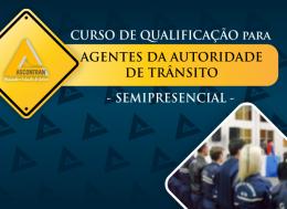 CURSO DE QUALIFICAÇÃO PARA AGENTES DA AUTORIDADE DE TRÂNSITO - SEMIPRESENCIAL