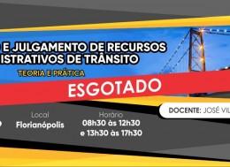 INSTRUÇÃO E JULGAMENTO DE RECURSOS ADMINISTRATIVOS DE TRÂNSITO – TEORIA E PRÁTICA - FLORIANÓPOLIS